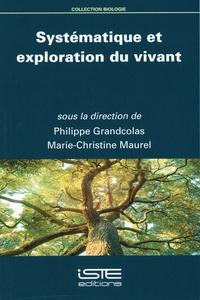 Philippe Grandcolas et Marie-Christine Maurel - Systématique et exploration du vivant.