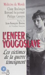 Philippe Granjon - L'enfer yougoslave - Les victimes de la guerre témoignent.