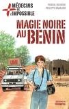 Philippe Granjon et Pascal Deloche - Médecins de l'impossible Tome 7 : Magie noire au Bénin.