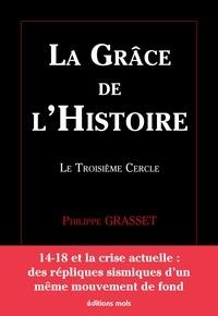 Philippe Grasset - La grâce de l'Histoire - Le troisième cercle.