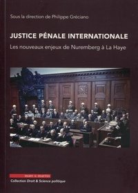Justice pénale internationale - Les nouveaux enjeux de Nuremberg à La Haye.pdf