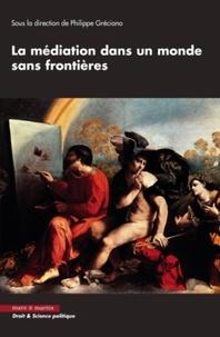 Philippe Gréciano - La médiation dans un monde sans frontières.
