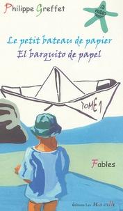Philippe Greffet - Le petit bateau de papier-El barquito de papel - Edition bilingue français-espagnol, Tome 1. 1 CD audio