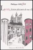 Philippe Greffet - Lyon - Histoire plaisante de ma ville.