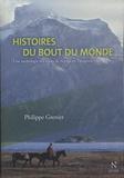 Philippe Grenier - Histoires du bout du monde - Une anthologie des récits de voyage en Patagonie.