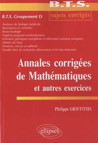 Philippe Griffiths - Annales corrigées de mathématiques et autres exercices - BTS groupement D.