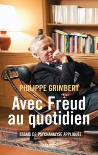 Philippe Grimbert - Avec Freud au quotidien - Essais de psychanalyse appliquée.