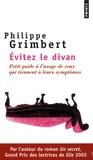Philippe Grimbert - Evitez le divan - Petit guide à l'usage de ceux qui tiennent à leurs symptômes.