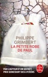 Philippe Grimbert - La Petite Robe de Paul.