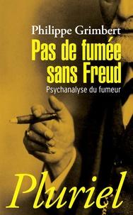 Livre télécharger invité Pas de fumée sans Freud PDF FB2 RTF par Philippe Grimbert 9782818500774 en francais