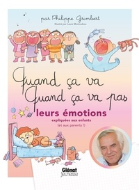 Philippe Grimbert - Quand ça va quand ça va pas - leurs émotions - Leurs émotions expliquées aux enfants (et aux parents).