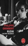 Philippe Grimbert - Rudik, l'autre Noureev.