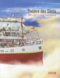 Philippe Grombeer - Théâtre des Doms - 2001-2011 : le voyage d'une décennie.