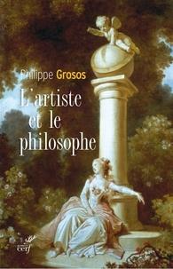 Philippe Grosos - L'artiste et le philosophe.