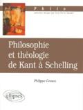 Philippe Grosos - Philosophie et théologie de Kant à Schelling.