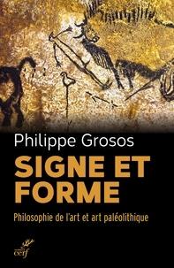 Philippe Grosos - Signe et forme - Philosophie de l'art et art paléolithique.