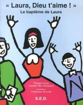 """Philippe Gross et Isabelle Marc-Bousquet - """"Laura, Dieu t'aime ! """" - Le baptême de Laura."""