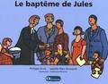 Philippe Gross et Isabelle Marc-Bousquet - Le baptême de Jules.