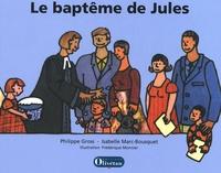 Le baptême de Jules - Philippe Gross |
