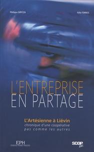 Philippe Grycza et Félix Torres - L'entreprise en partage - L'Artésienne à Liévin, chronique d'une coopérative pas comme les autres.