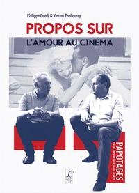 Philippe Guedj et Vincent Thabourey - Propos sur l'amour du cinéma.