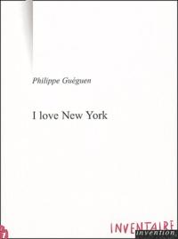 Philippe Guéguen - I love New York - Et autres textes.