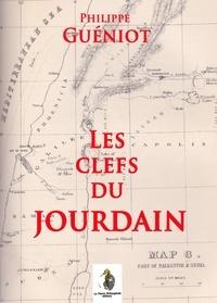 Philippe Gueniot - Les Clefs du Jourdain.