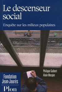 Philippe Guibert et Alain Mergier - Le descenseur social - Enquête sur les milieux populaires.