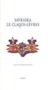 Philippe Guichardaz et Maximilien Guichardaz - Savraska le Claque-Lèvres - Contes de Sibérie Orientale.