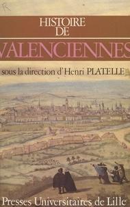 Philippe Guignet et Alain Lottin - Histoire de Valenciennes.