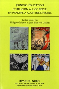 Philippe Guignet et Jean-François Chanet - Jeunesse, éducation et religion au XXe siècle - En mémoire à Alain-René Michel.