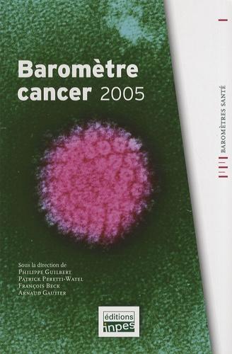 Philippe Guilbert et Patrick Peretti-Watel - Baromètre cancer 2005.