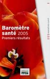Philippe Guilbert et Arnaud Gautier - Baromètre santé 2005 - Premiers résultats.