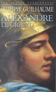 Philippe Guilhaume - Alexandre le grand.