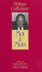 Philippe Guilhaume - Mot à mots.