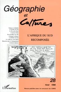 GEOGRAPHIE ET CULTURE NUMERO 28 HIVER 1998 : LAFRIQUE DU SUD RECOMPOSEE.pdf