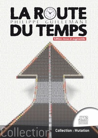 Philippe Guillemant - La route du temps.