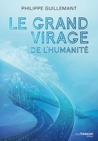 Philippe Guillemant - Le grand virage de l'humanité.