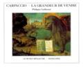 Philippe Guillemet - Carpaccio, la grandeur de Venise.