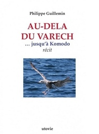 Philippe Guillemin - Au-dela du Varech - Jusqu'à Komodo.