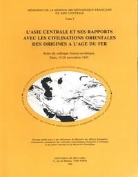 Philippe Guillemin - L'Asie centrale et ses rapports avec les civilisations orientales des origines à l'Age du Fer - Actes du colloque franco-soviétique, Paris, 19-26 novembre 1985.