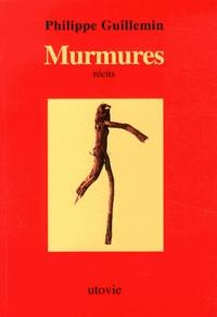 Philippe Guillemin - Murmures.