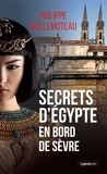 Philippe Guillemoteau - Secrets d'Egypte en bord de Sèvre - Roman policier.