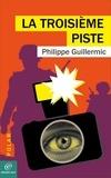 Philippe Guillermic - La troisième piste.