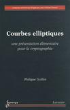 Philippe Guillot - Courbes elliptiques - Une présentation élémentaire pour la cryptographie.