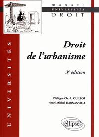 Philippe Guillot et Henri-Michel Darnanville - Droit de l'urbanisme.