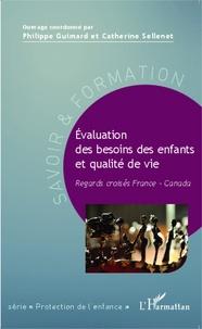 Philippe Guimard et Catherine Sellenet - Evaluation des besoins des enfants et qualité de vie - Regards croisés France-Canada.