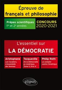 Philippe Guisard et Christelle Laizé - L'essentiel sur la démocratie - Epreuve de français/philosophie Prépas scientifiques 1re et 2e années.