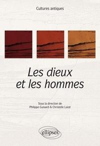 Philippe Guisard et Christelle Laizé - Les dieux et les hommes.