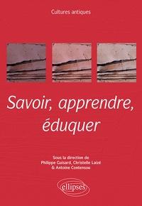 Philippe Guisard et Christelle Laizé - Savoir, apprendre, éduquer.